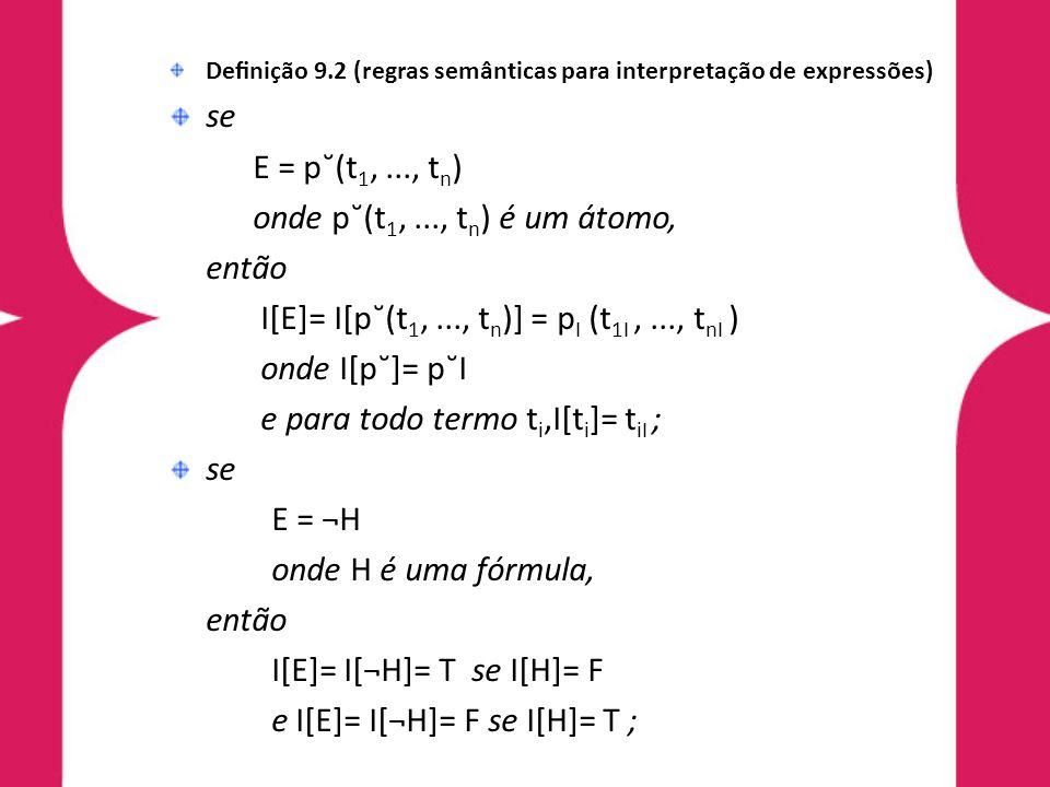 I[E]= I[p˘(t1, ..., tn)] = pI (t1I , ..., tnI ) onde I[p˘]= p˘I